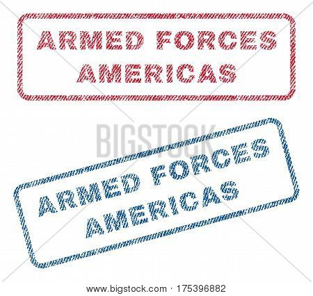 Armed Forces Americas text textile seal stamp watermarks. Blue, red fabric vectorized texture. Vector tag inside rounded rectangular banner. Rubber sign with fiber textile structure.