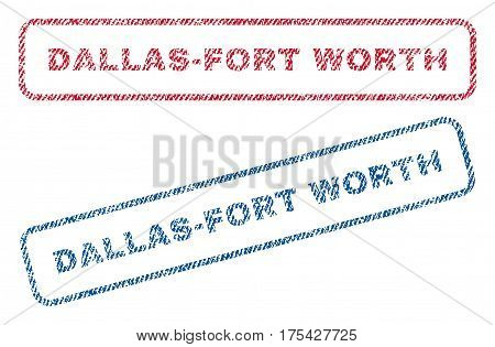 Dallas-Fort Worth text textile seal stamp watermarks. Blue, red fabric vectorized texture. Vector tag inside rounded rectangular banner. Rubber sticker with fiber textile structure.