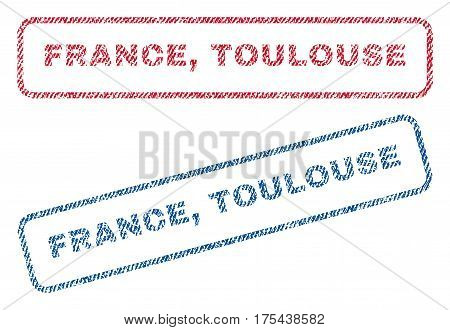 France, Toulouse text textile seal stamp watermarks. Blue, red fabric vectorized texture. Vector caption inside rounded rectangular banner. Rubber sticker with fiber textile structure.