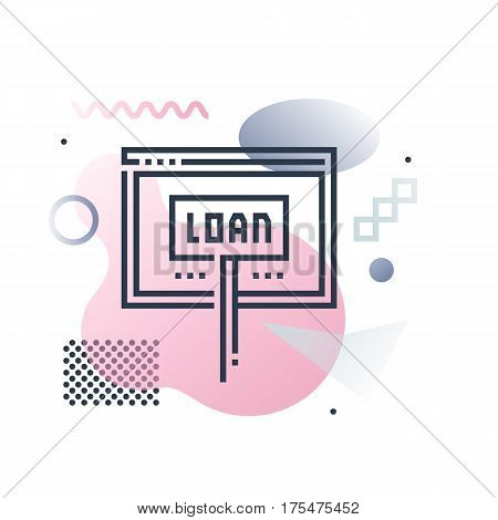 Abstract illustration concept of online loan service internet website of financial aid. Premium quality unique graphic design with modern line icon symbol and colored geometric shapes on background.
