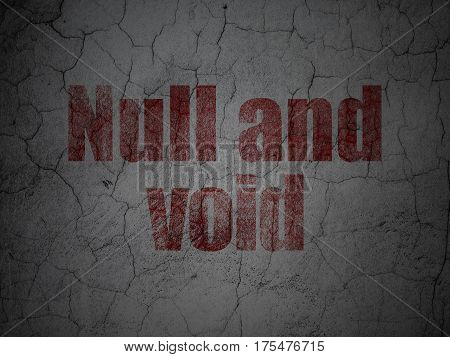 Law concept: Red Null And Void on grunge textured concrete wall background