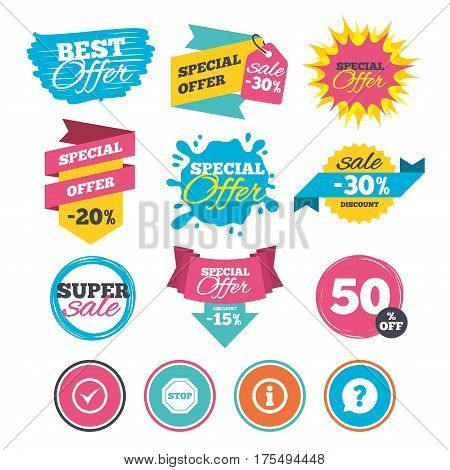 Sale banners, online web shopping. Information icons. Stop prohibition and question FAQ mark speech bubble signs. Approved check mark symbol. Website badges. Best offer. Vector