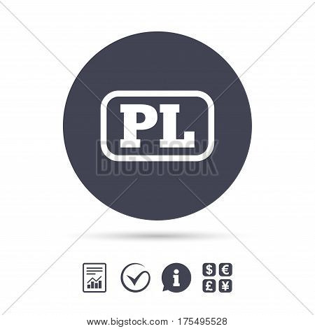 Polish language sign icon. PL translation symbol with frame. Report document, information and check tick icons. Currency exchange. Vector