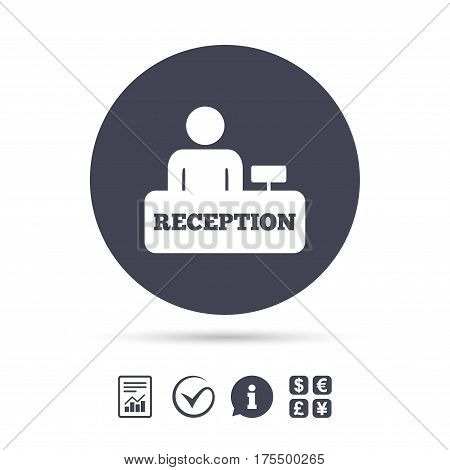 Reception sign icon. Hotel registration table with administrator symbol. Report document, information and check tick icons. Currency exchange. Vector