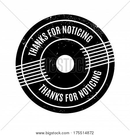 Thanks For Noticing rubber stamp. Grunge design with dust scratches. Effects can be easily removed for a clean, crisp look. Color is easily changed.