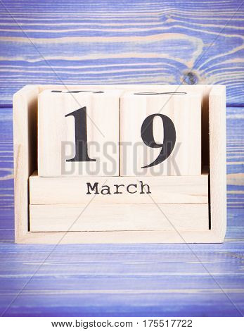 March 19Th. Date Of 19 March On Wooden Cube Calendar