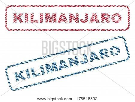 Kilimanjaro text textile seal stamp watermarks. Blue red fabric vectorized texture. Vector tag inside rounded rectangular shape. Rubber emblem with fiber textile structure.