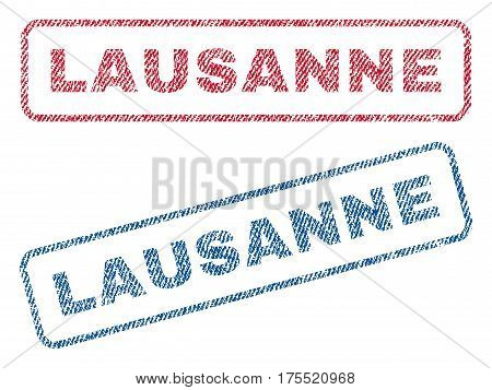 Lausanne text textile seal stamp watermarks. Blue red fabric vectorized texture. Vector tag inside rounded rectangular banner. Rubber sign with fiber textile structure.