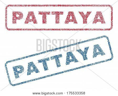 Pattaya text textile seal stamp watermarks. Blue red fabric vectorized texture. Vector caption inside rounded rectangular banner. Rubber sign with fiber textile structure.