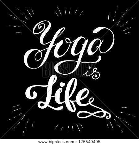 Yoga Is Life Inspirational Inscription