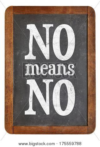 No means no anti-rape logan -  communication concept - white chalk text on a vintage slate blackboard