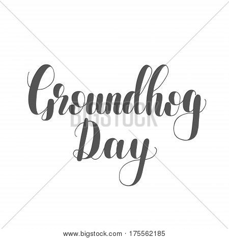 Groundhog day. Lettering illustration. Great for postcards, prints and posters, greeting cards, home decor, apparel design and more.
