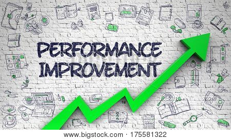 Performance Improvement - Modern Style Illustration with Doodle Design Elements. White Brickwall with Performance Improvement Inscription and Green Arrow. Increase Concept.