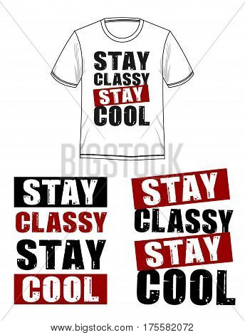 stay classy, stay cool. typography design in t-shirt print, vector