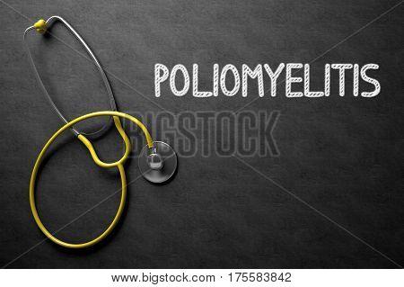 Medical Concept: Poliomyelitis - Medical Concept on Black Chalkboard. 3D Rendering.