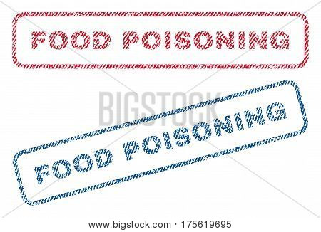 Food Poisoning text textile seal stamp watermarks. Blue, red fabric vectorized texture. Vector tag inside rounded rectangular shape. Rubber emblem with fiber textile structure.
