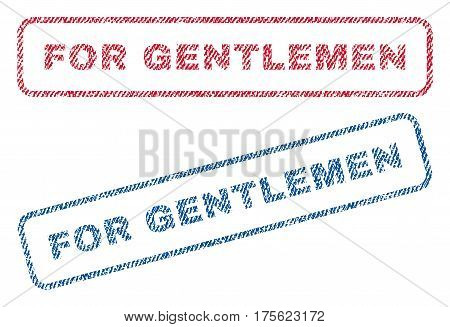 For Gentlemen text textile seal stamp watermarks. Blue, red fabric vectorized texture. Vector caption inside rounded rectangular banner. Rubber sign with fiber textile structure.