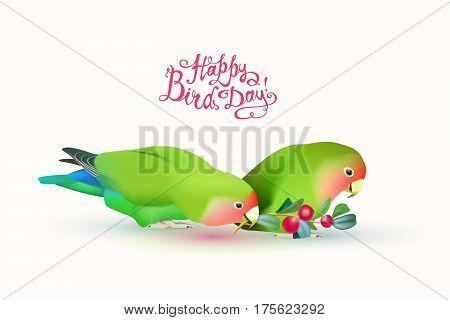 Happy Bird day! Fischer's lovebirds (pair of parrots) and hand written inscriptions