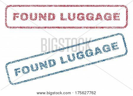 Found Luggage text textile seal stamp watermarks. Blue, red fabric vectorized texture. Vector tag inside rounded rectangular shape. Rubber sign with fiber textile structure.