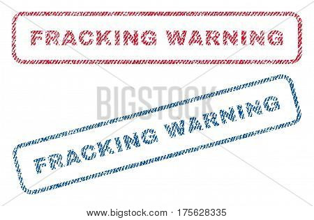 Fracking Warning text textile seal stamp watermarks. Blue, red fabric vectorized texture. Vector caption inside rounded rectangular banner. Rubber sign with fiber textile structure.