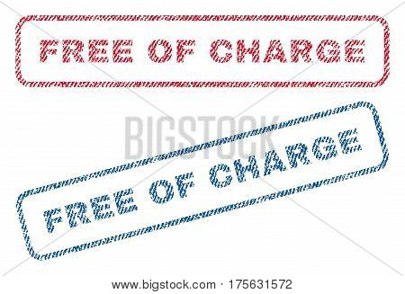 Free Of Charge text textile seal stamp watermarks. Blue, red fabric vectorized texture. Vector caption inside rounded rectangular banner. Rubber sticker with fiber textile structure.