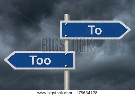 Learning to use proper grammar Blue road sign with words To Too with stormy sky background 3D Illustration