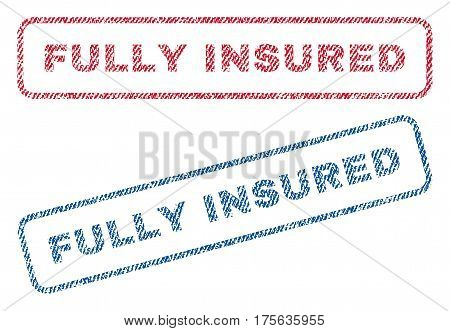 Fully Insured text textile seal stamp watermarks. Blue, red fabric vectorized texture. Vector caption inside rounded rectangular banner. Rubber sign with fiber textile structure.