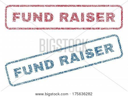Fund Raiser text textile seal stamp watermarks. Blue, red fabric vectorized texture. Vector tag inside rounded rectangular shape. Rubber sign with fiber textile structure.