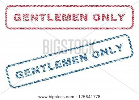 Gentlemen Only text textile seal stamp watermarks. Blue, red fabric vectorized texture. Vector tag inside rounded rectangular shape. Rubber sign with fiber textile structure.