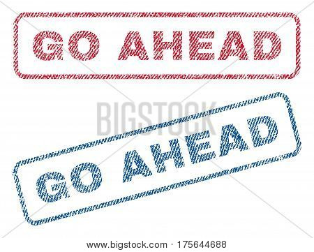 Go Ahead text textile seal stamp watermarks. Blue, red fabric vectorized texture. Vector tag inside rounded rectangular banner. Rubber sticker with fiber textile structure.