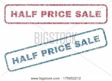 Half Price Sale text textile seal stamp watermarks. Blue, red fabric vectorized texture. Vector tag inside rounded rectangular banner. Rubber sign with fiber textile structure.