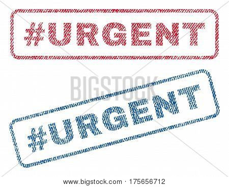 Hashtag Urgent text textile seal stamp watermarks. Blue, red fabric vectorized texture. Vector tag inside rounded rectangular banner. Rubber sticker with fiber textile structure.
