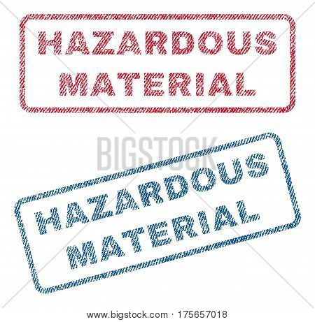 Hazardous Material text textile seal stamp watermarks. Blue, red fabric vectorized texture. Vector tag inside rounded rectangular banner. Rubber sticker with fiber textile structure.