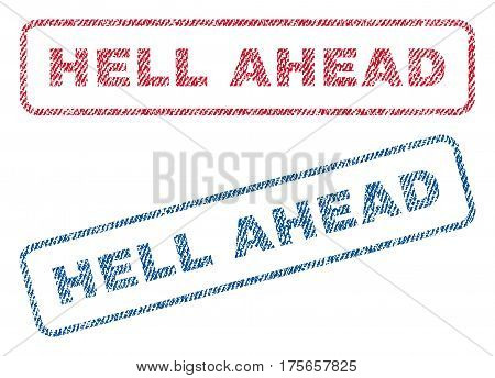 Hell Ahead text textile seal stamp watermarks. Blue, red fabric vectorized texture. Vector caption inside rounded rectangular shape. Rubber sign with fiber textile structure.