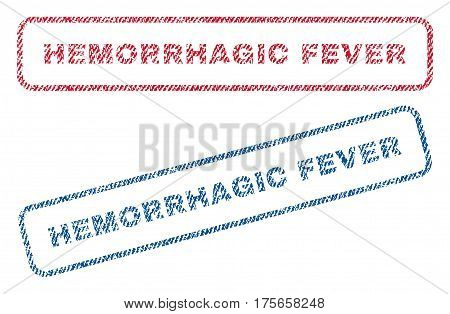 Hemorrhagic Fever text textile seal stamp watermarks. Blue, red fabric vectorized texture. Vector tag inside rounded rectangular banner. Rubber sticker with fiber textile structure.