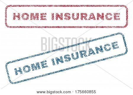 Home Insurance text textile seal stamp watermarks. Blue, red fabric vectorized texture. Vector tag inside rounded rectangular shape. Rubber emblem with fiber textile structure.