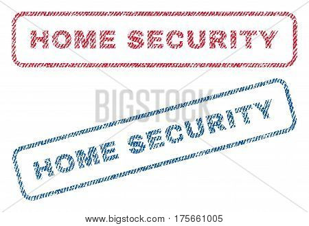 Home Security text textile seal stamp watermarks. Blue, red fabric vectorized texture. Vector tag inside rounded rectangular banner. Rubber sign with fiber textile structure.