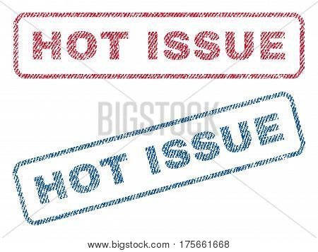 Hot Issue text textile seal stamp watermarks. Blue, red fabric vectorized texture. Vector tag inside rounded rectangular banner. Rubber sign with fiber textile structure.