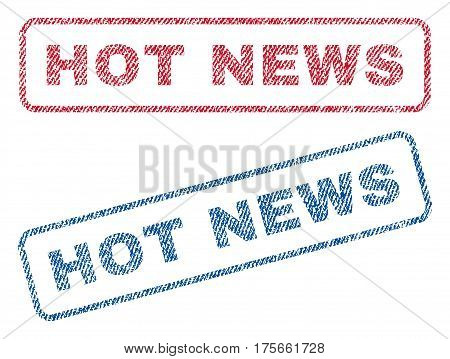 Hot News text textile seal stamp watermarks. Blue, red fabric vectorized texture. Vector tag inside rounded rectangular banner. Rubber emblem with fiber textile structure.