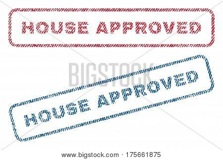 House Approved text textile seal stamp watermarks. Blue, red fabric vectorized texture. Vector tag inside rounded rectangular shape. Rubber sticker with fiber textile structure.