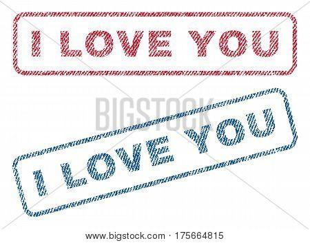 I Love You text textile seal stamp watermarks. Blue, red fabric vectorized texture. Vector tag inside rounded rectangular shape. Rubber sticker with fiber textile structure.