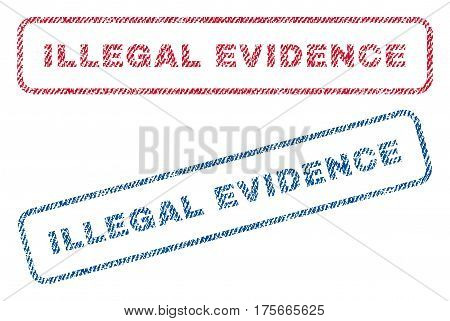Illegal Evidence text textile seal stamp watermarks. Blue, red fabric vectorized texture. Vector tag inside rounded rectangular shape. Rubber emblem with fiber textile structure.