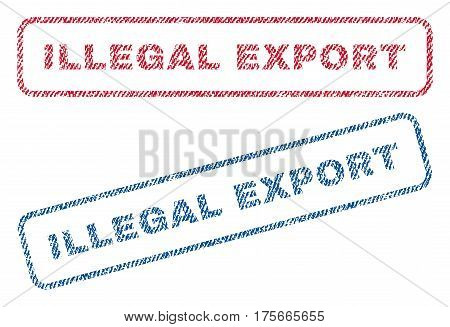 Illegal Export text textile seal stamp watermarks. Blue, red fabric vectorized texture. Vector tag inside rounded rectangular banner. Rubber emblem with fiber textile structure.