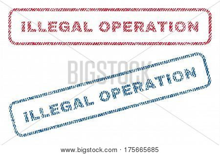 Illegal Operation text textile seal stamp watermarks. Blue, red fabric vectorized texture. Vector tag inside rounded rectangular banner. Rubber sign with fiber textile structure.