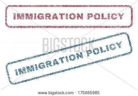 Immigration Policy text textile seal stamp watermarks. Blue, red fabric vectorized texture. Vector tag inside rounded rectangular shape. Rubber sign with fiber textile structure.