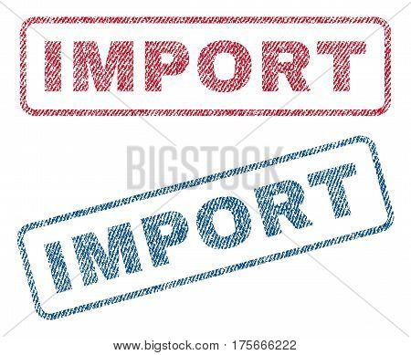Import text textile seal stamp watermarks. Blue, red fabric vectorized texture. Vector tag inside rounded rectangular shape. Rubber sign with fiber textile structure.