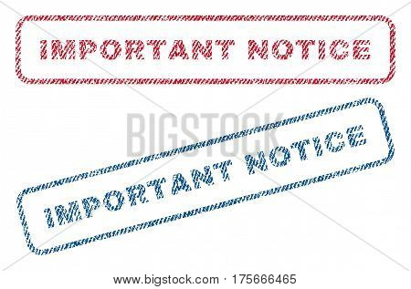 Important Notice text textile seal stamp watermarks. Blue, red fabric vectorized texture. Vector caption inside rounded rectangular banner. Rubber sign with fiber textile structure.
