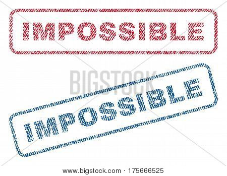 Impossible text textile seal stamp watermarks. Blue, red fabric vectorized texture. Vector caption inside rounded rectangular shape. Rubber sign with fiber textile structure.