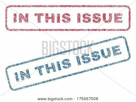 In This Issue text textile seal stamp watermarks. Blue, red fabric vectorized texture. Vector caption inside rounded rectangular banner. Rubber sticker with fiber textile structure.