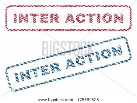 Inter Action text textile seal stamp watermarks. Blue, red fabric vectorized texture. Vector caption inside rounded rectangular banner. Rubber sticker with fiber textile structure.